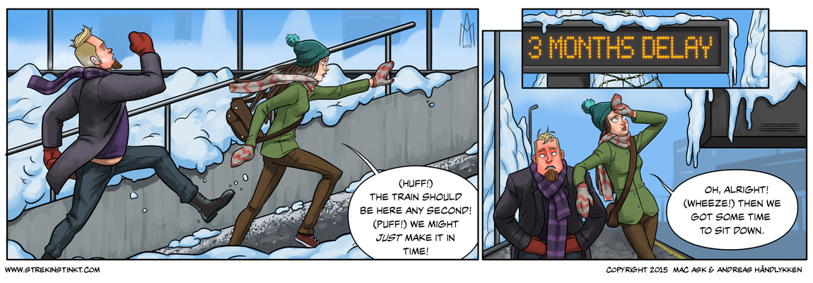 The delay in posting fits nicely with the theme of the comic! ;)